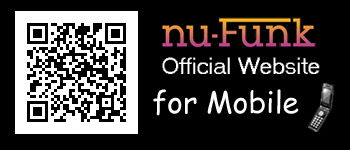 nu-Funk Official Website for 携帯 http://www.nu-funk.info/mobile/